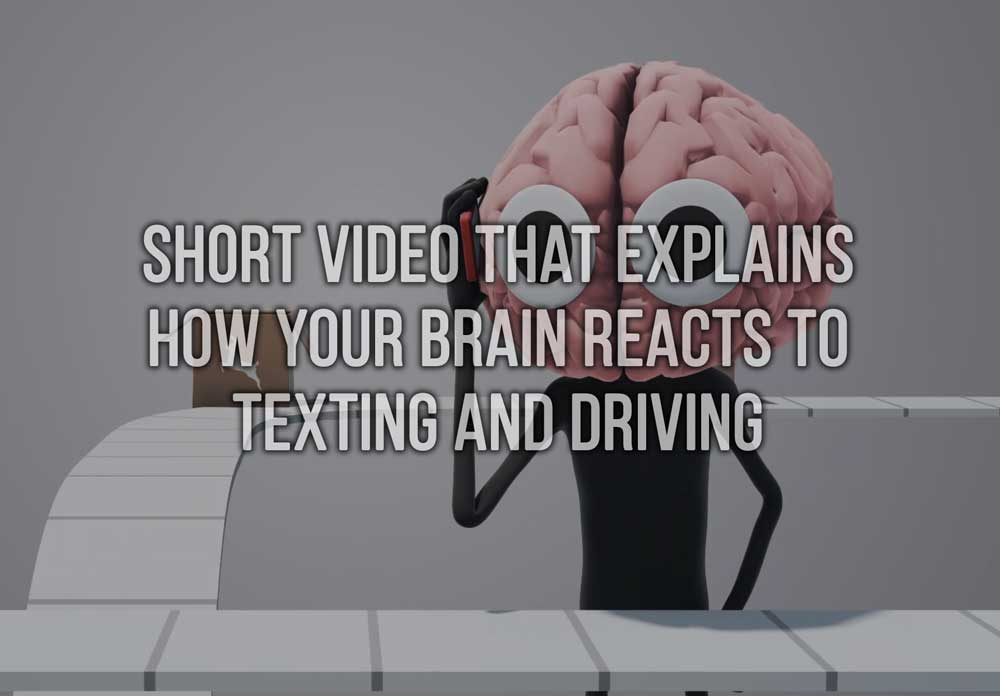 This Short Video ExplainsHow Your Brain Reacts to Texting and Driving