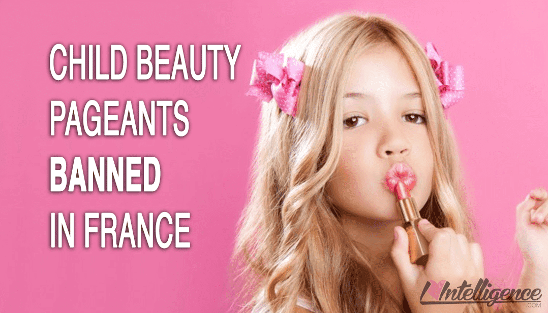 Beauty Pageants for Children Banned in France.