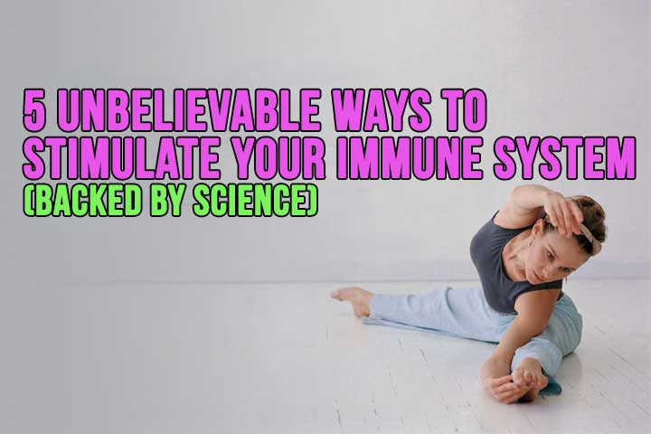 5 Unbelievable Ways to Stimulate Your Immune System (Backed by Science)