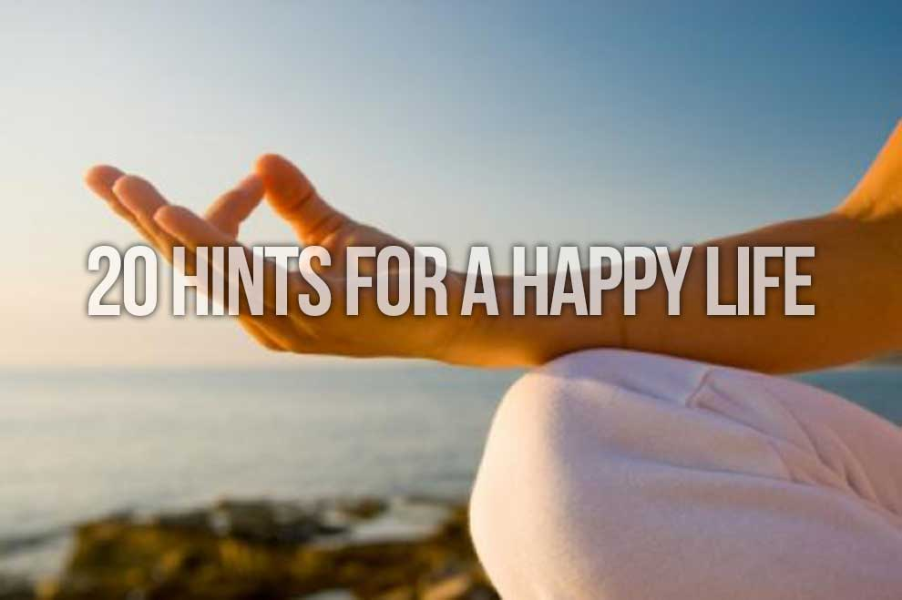 20 Hints For a Happy Life
