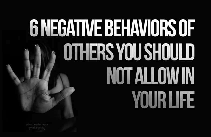 6 Negative Behaviors of Others You Should Nnot Allow in Your Life