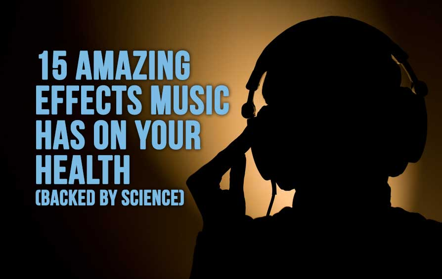 15 Amazing Effects Music Has On Your Health (Backed By Science)