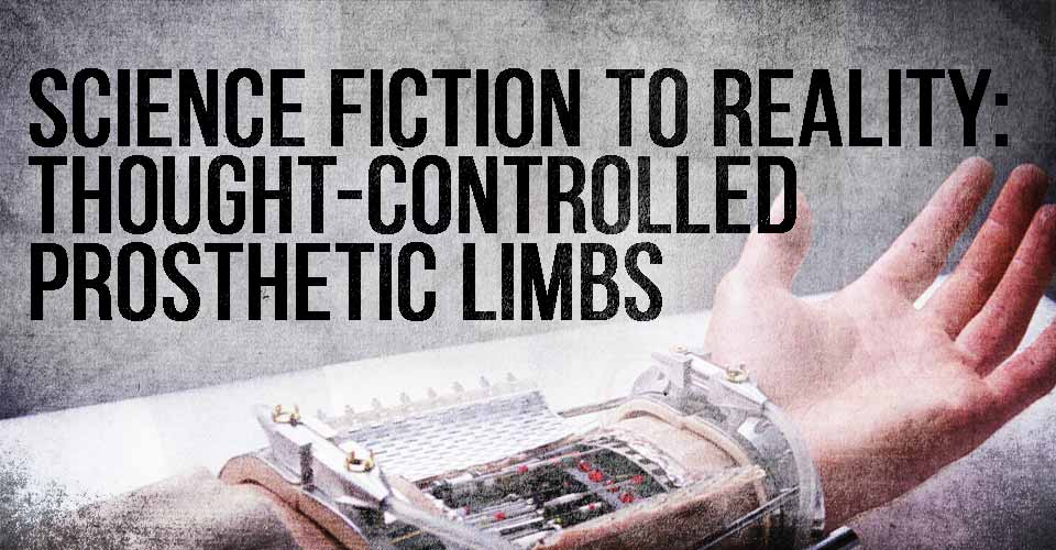 Science Fiction to Reality: Thought-Controlled Prosthetic Limbs