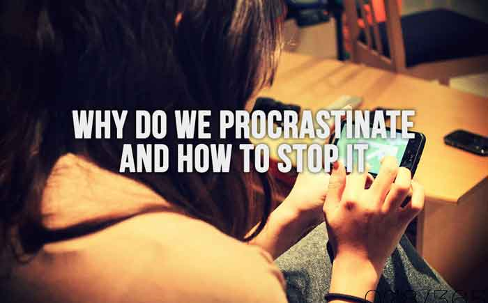 Why Do We Procrastinate And How To Stop It