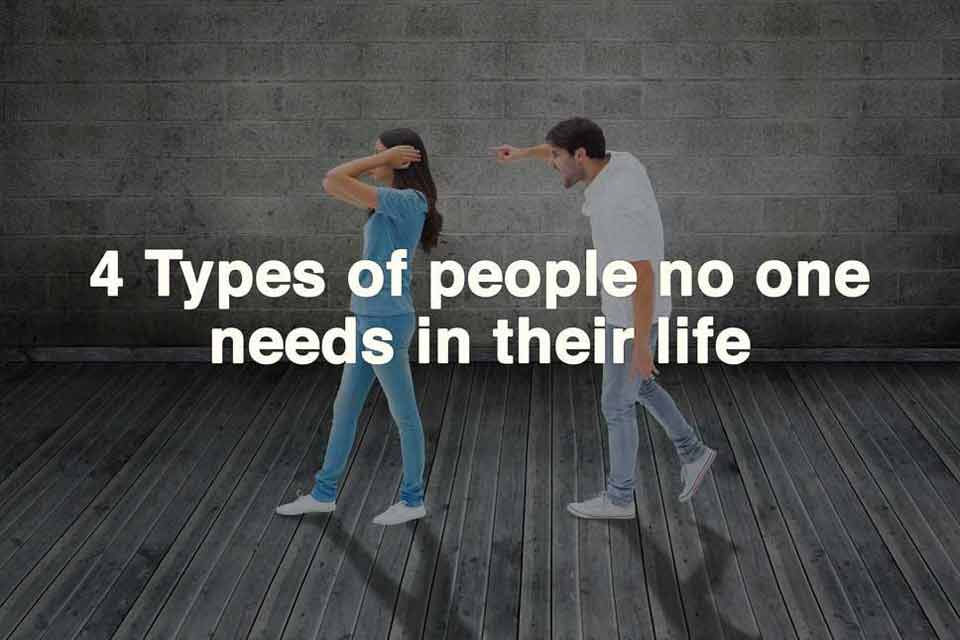 4 Types of People No One Needs in Their Life