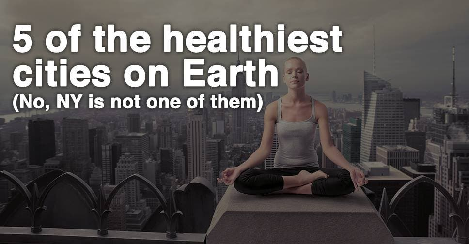 5 Of the Healthiest Cities on Earth