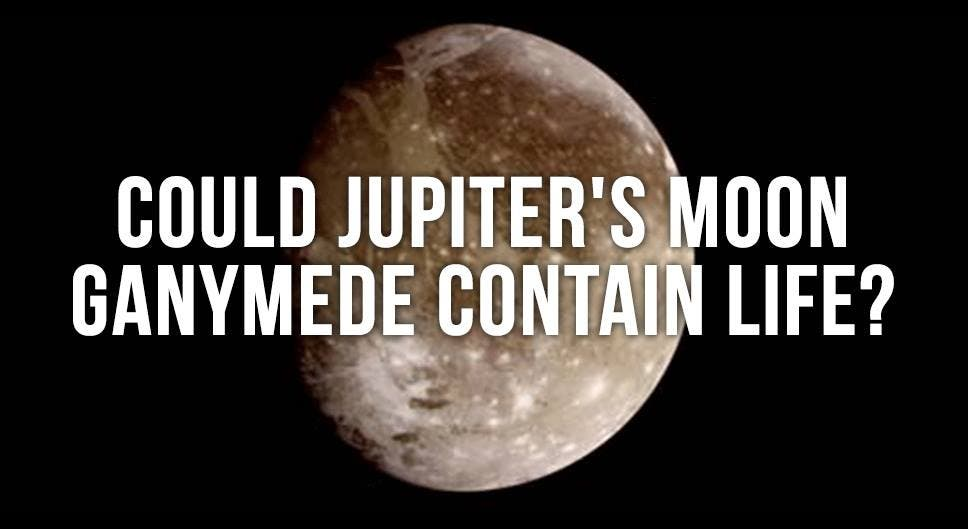 Could Jupiter's Moon Contain Life?