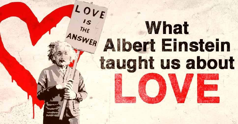 Albert Einstein taught love
