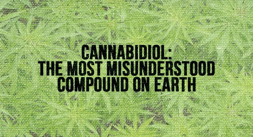 Cannabidiol: The Most Misunderstood Compound on Earth