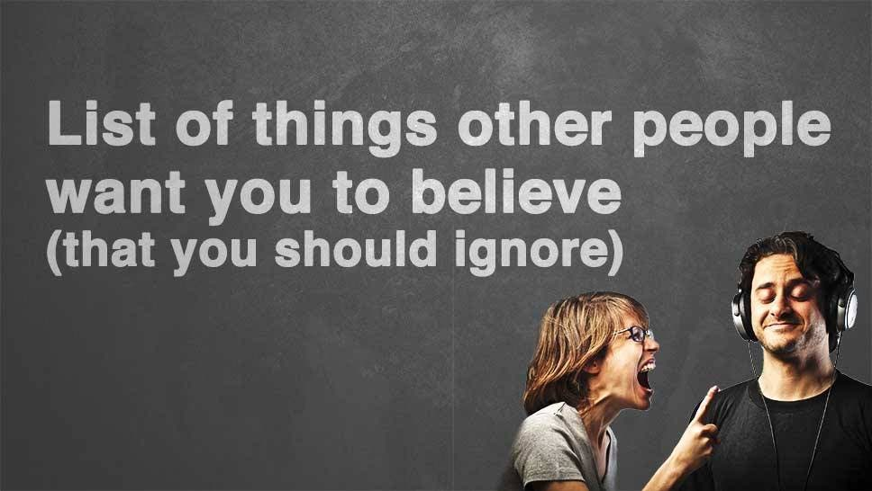 other-people-want-you-to-believe
