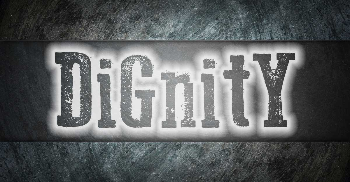 Dignity: an Observation from Shannon L. Alder