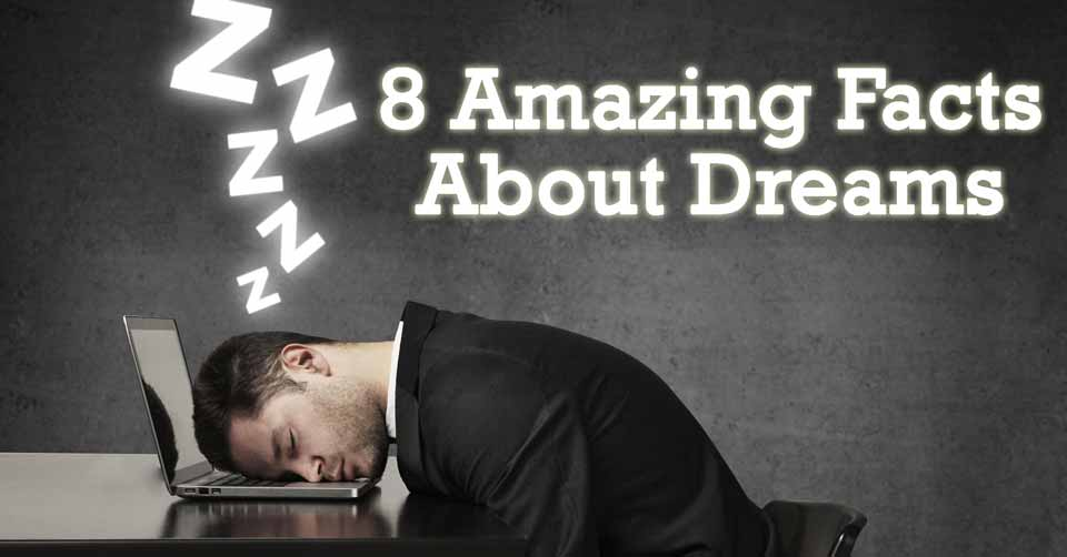 8 Amazing Facts About Dreams