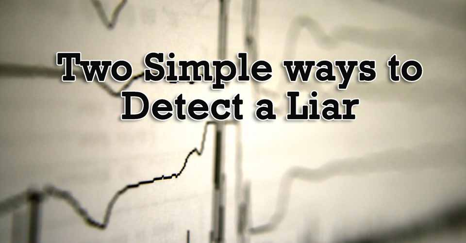 Two Simple ways to Detect a Liar