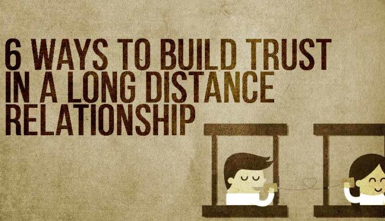 How to build trust in a long distance relationship