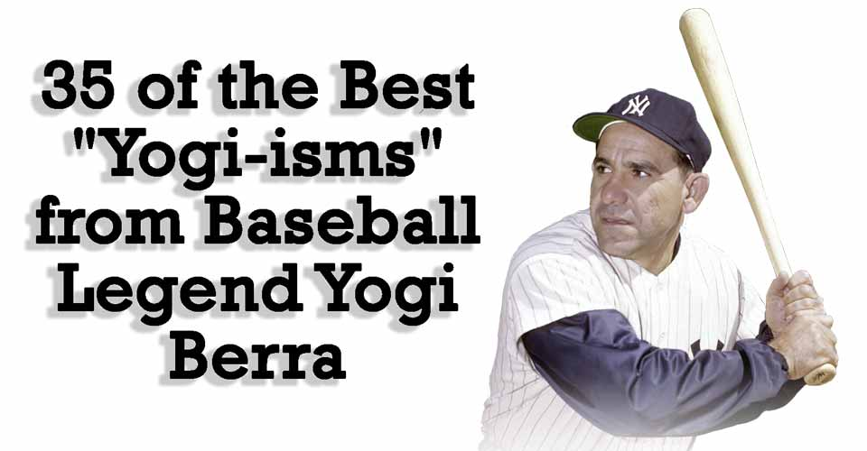 "35 of the Best ""Yogi-isms"""