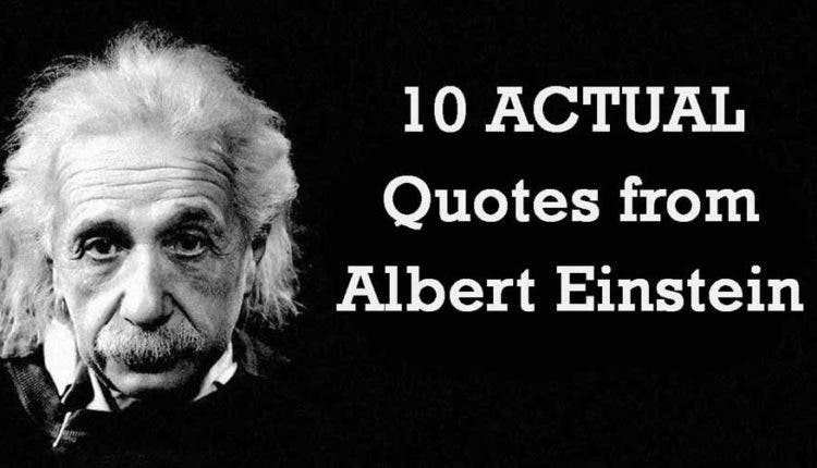10 Actual Quotes From Albert Einstein I Heart Intelligence Com