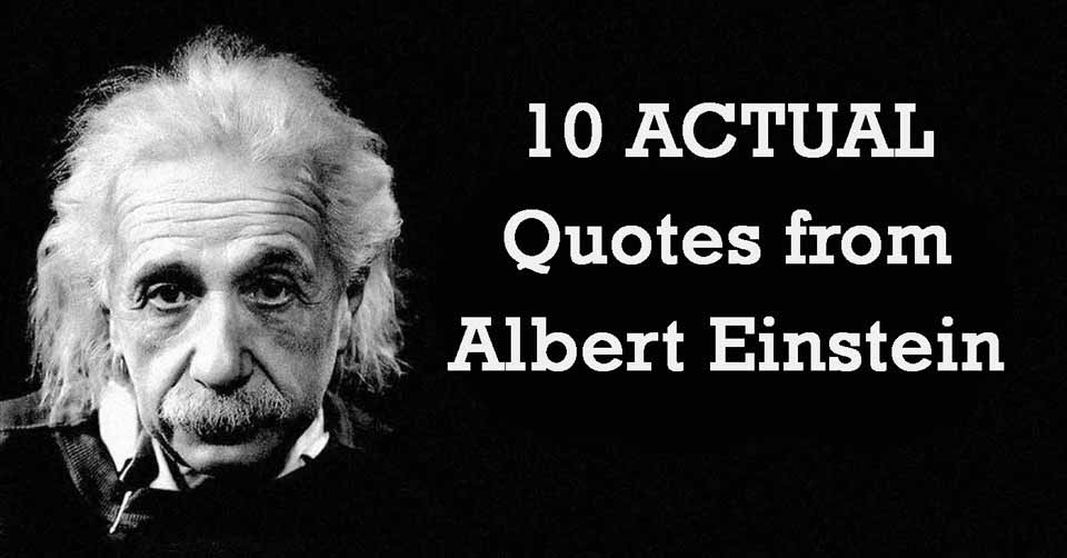 Superb 10 ACTUAL Quotes From Albert Einstein