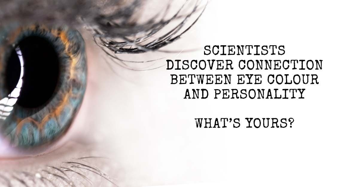 fc8309b793e Scientists Discover Connection Between Eye Colour and Personality - What's  Yours?
