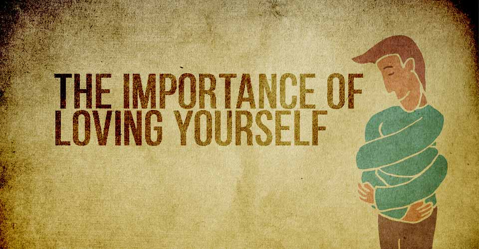 The Importance Of Loving Yourself