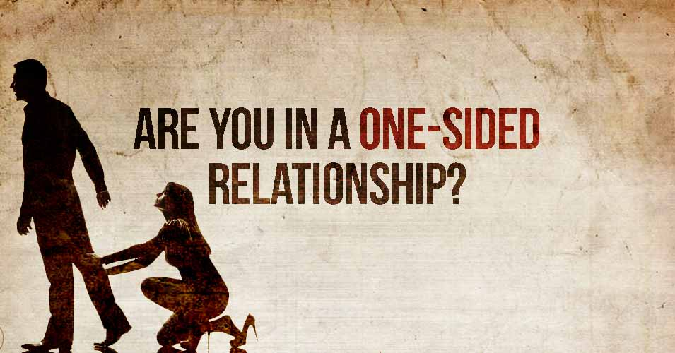 Are You In A One-Sided Relationship?