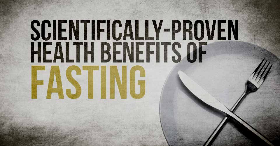 Scientifically-Proven Health Benefits Of Fasting
