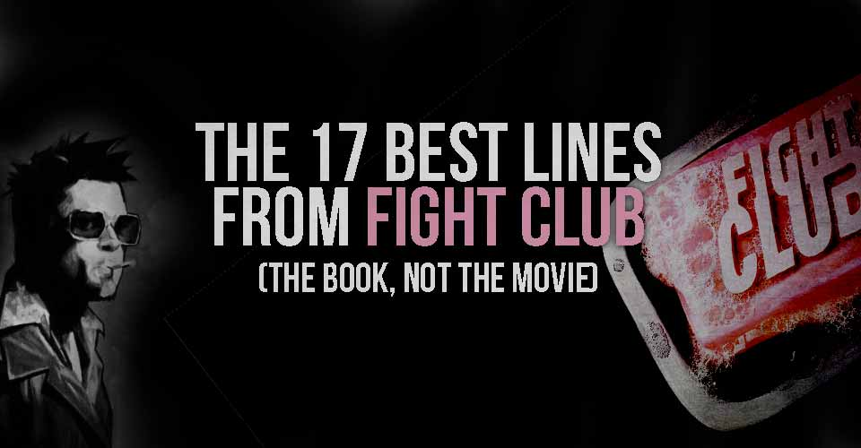 The 17 Best Lines from Fight Club (the book, not the movie)
