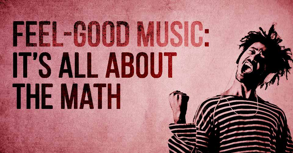 """Feel-Good Music"": It's All About the Math"