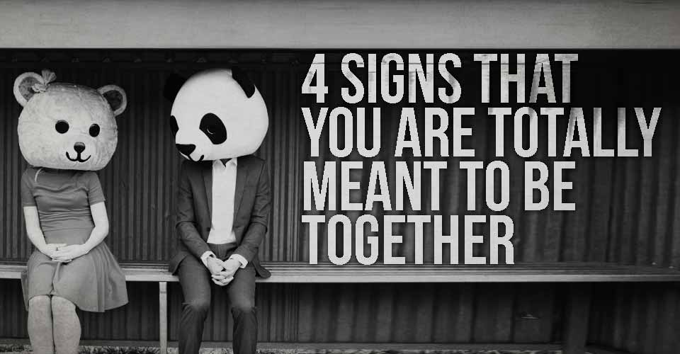 4 Signs that You Are Totally Meant to Be Together