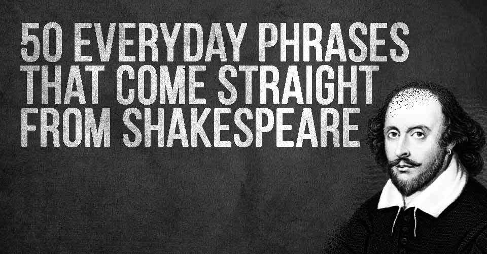 50 Everyday Phrases That Come Straight from Shakespeare