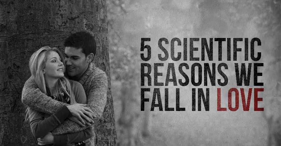 5 Scientific Reasons We Fall In Love