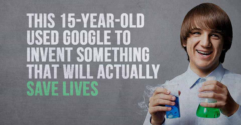 This 15-Year-Old Used Google to Invent Something That Will Actually Save Lives