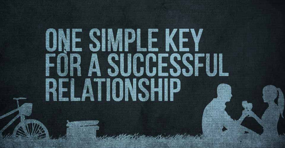 One Simple Key for a Successful Relationship