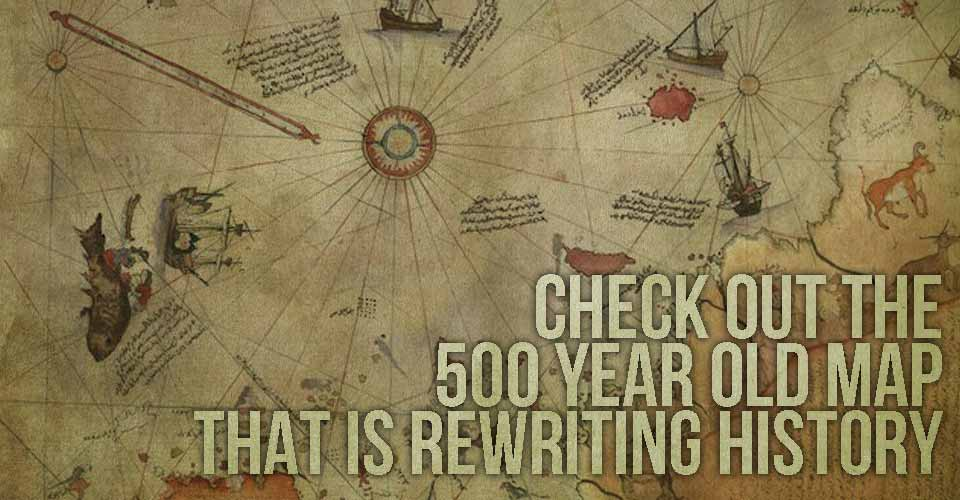 Check Out the 500 Year Old Map that is Re-Writing History