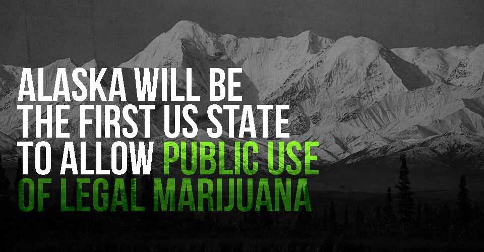Alaska Will be the First US State to Allow Public Use of Legal Marijuana