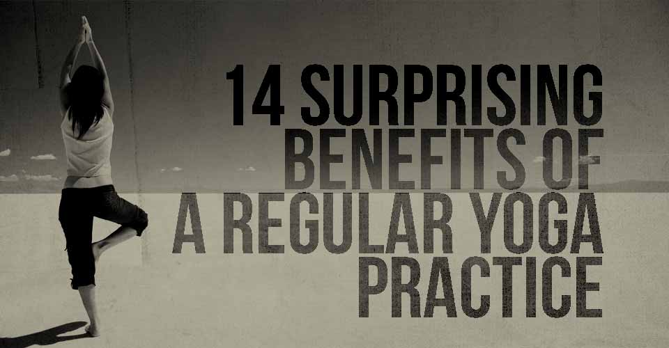 14 Surprising Benefits of a Regular Yoga Practice