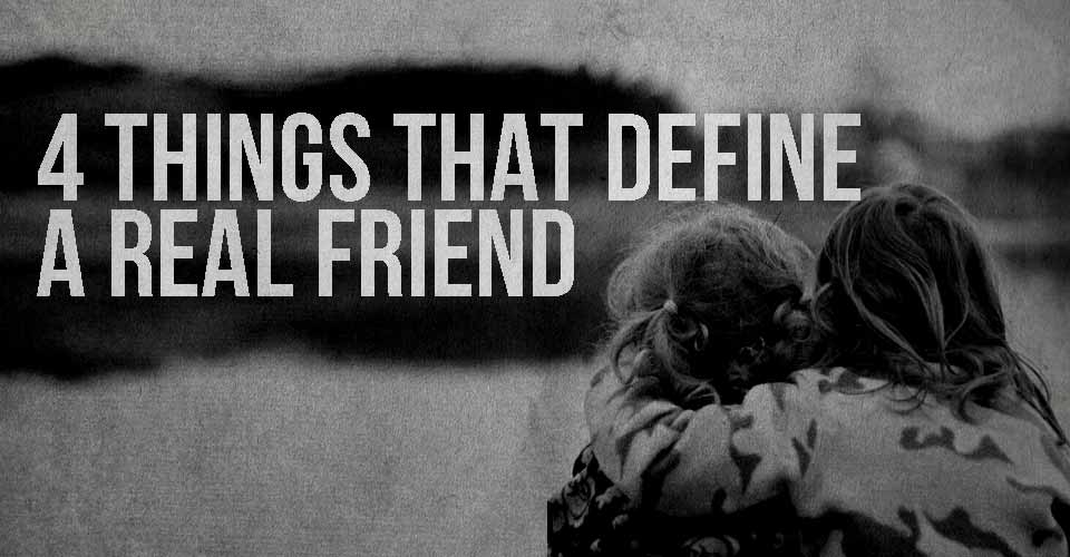 4 Things That Define a REAL Friend