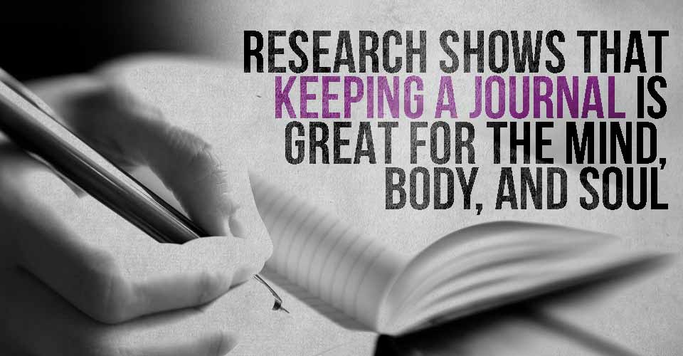 Research Shows that Keeping a Journal is Great for the Mind, Body, and Soul