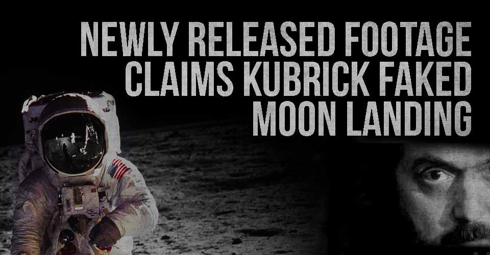 Newly Released Footage Claims Kubrick Faked Moon Landing.