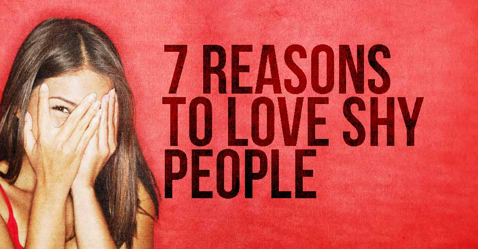 7 Reasons to Love Shy People