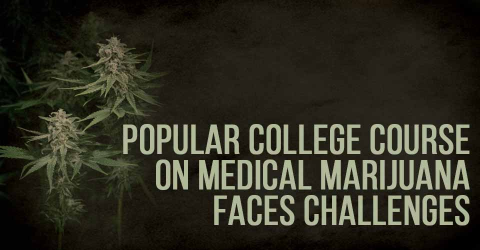 A very popular class about medical marijuana at the University of Vermont is facing challenges due to a lack of official research to support the teachings of the class. How can that be?