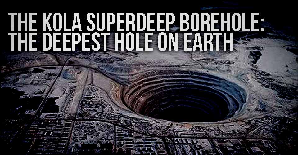 The Kola Superdeep Borehole: The Deepest Hole on Earth