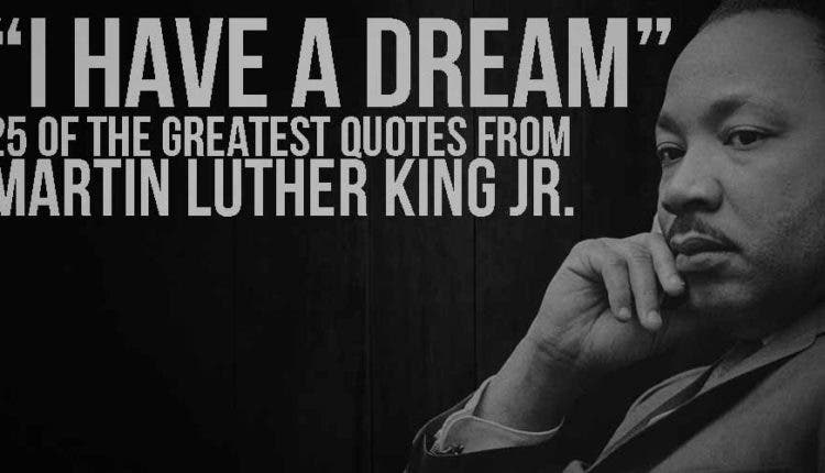 I Have a Dream 60 of the Greatest Quotes from Martin Luther King Inspiration Martin Luther King Jr Quotes I Have A Dream