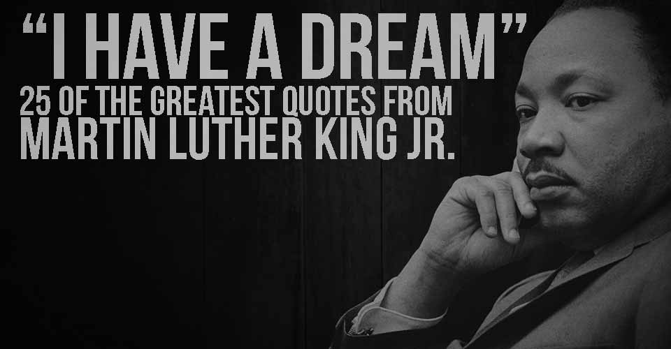 I Have A Dream 60 Of The Greatest Quotes From Martin Luther King Beauteous Images Of Martin Luther King Quotes