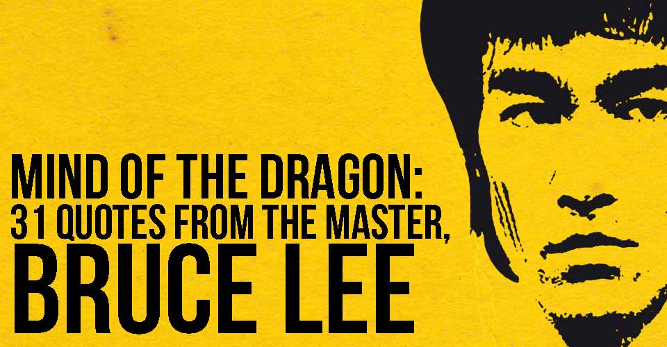 Mind of the Dragon: 31 Quotes from the Master, Bruce Lee