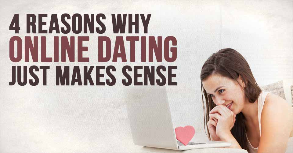 Why dating online is good