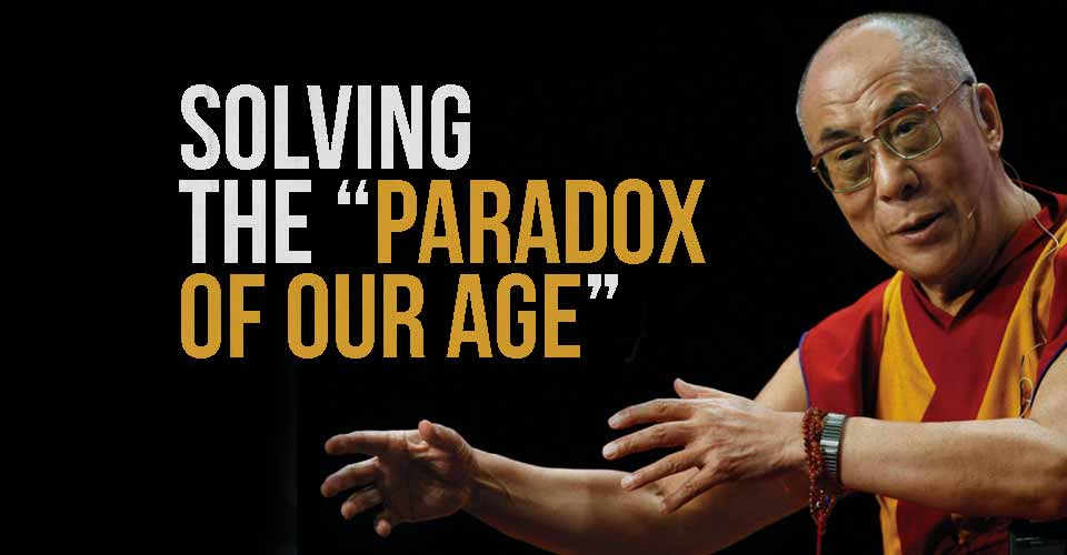 "Solving the ""Paradox of Our Age"""