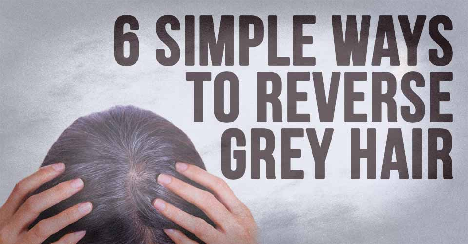 6 Simple Ways To Reverse Grey Hair | I Heart Intelligence com