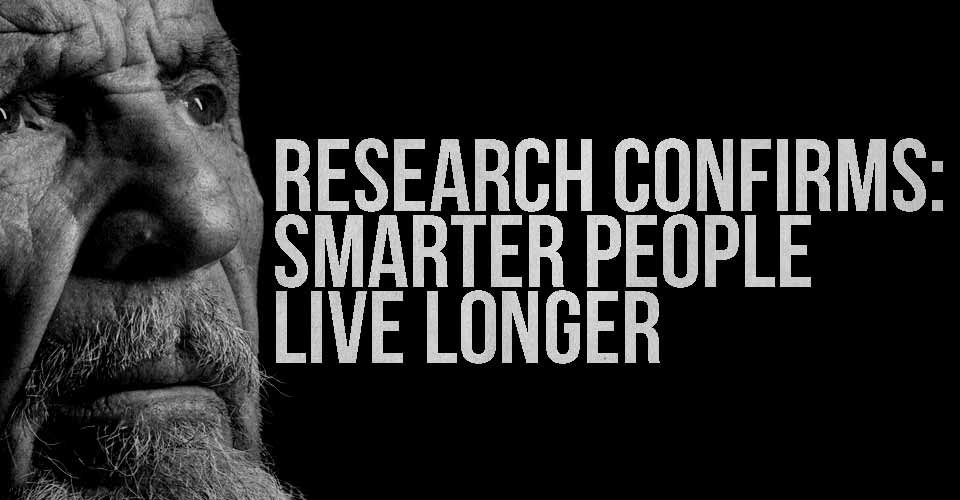 Research Confirms that Smarter People Live Longer