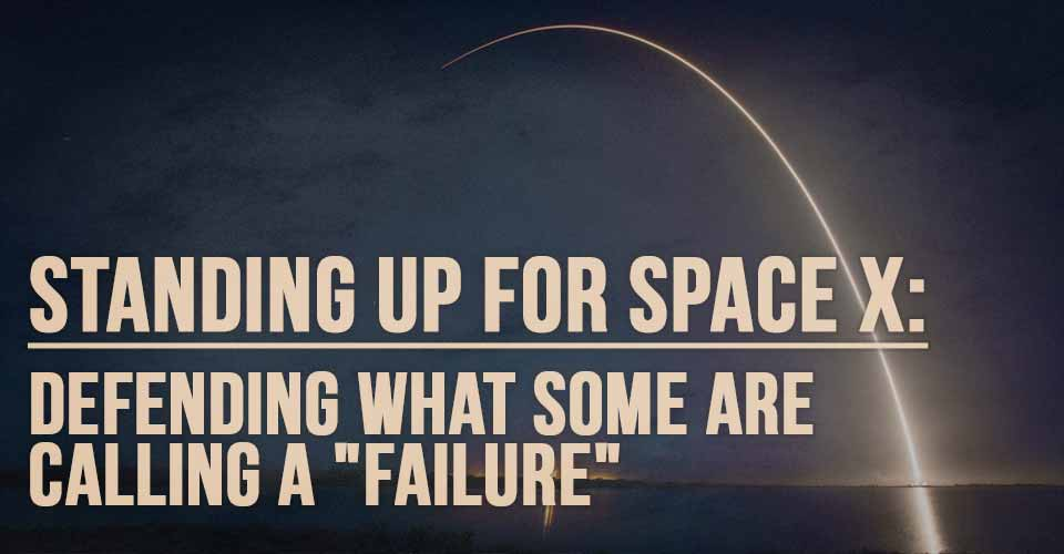 """Standing up for Space X: Defending what some are calling a """"Failure"""""""