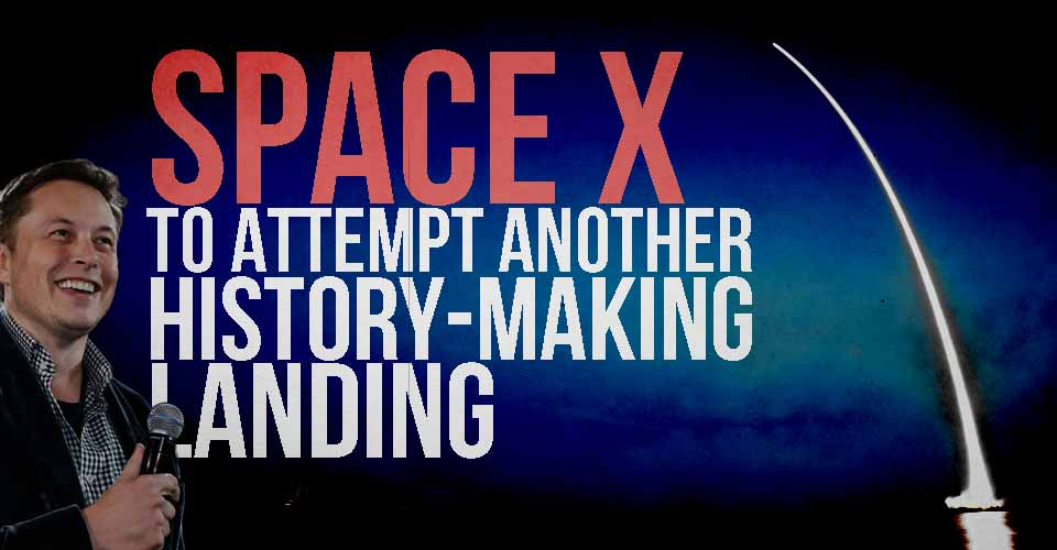SpaceX to Attempt ANOTHER History-Making Landing
